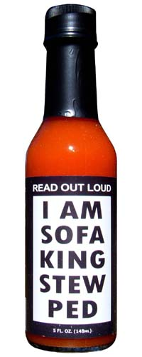 I Am Sofa King Stew Ped Hot Sauce